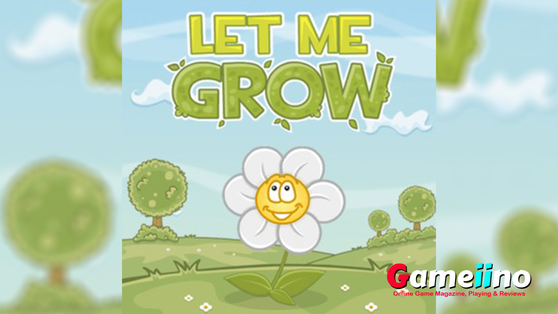 Let me grow This new and free game Let me grow will make