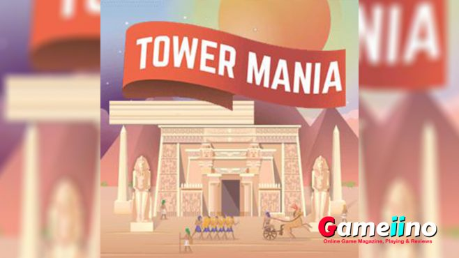 It's Tower Mania time! - Gameiino